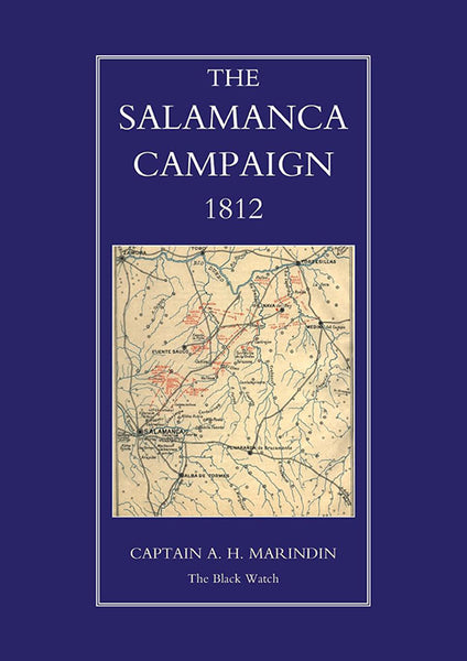 The Salamanca Campaign 1812 by Captain A. H. Marindin, The Black Watch