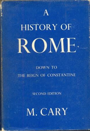 A History of Rome Down to the Reign of Constantine by M. Cary - The Real Book Shop