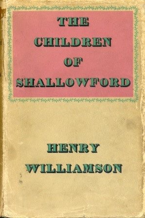 The Children of Shallowford by Henry Williamson [First Edition] - The Real Book Shop