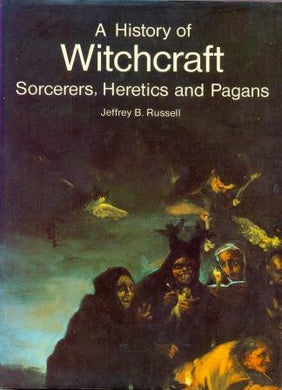 A History of Witchcraft: Sorcerers, Heretics and Pagans by Jeffrey B Russell - The Real Book Shop