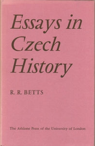 Essays in Czech History by R R Betts - The Real Book Shop