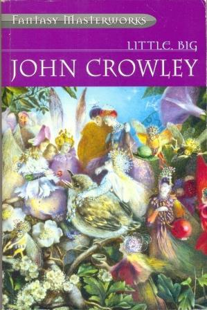 Little, Big (Fantasy Masterworks) by John Crowley