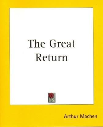 The Great Return by Arthur Machen
