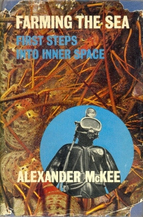 Farming the Sea: First Steps into Inner Space by Alexander McKee - The Real Book Shop