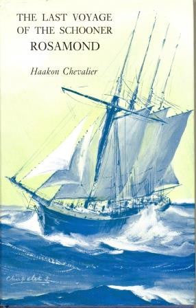 The Last Voyage of the Schooner Rosamond by Haakon Chevalier - The Real Book Shop
