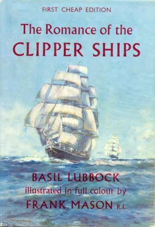 The romance of the clipper Ships by Basil Lubbock - The Real Book Shop