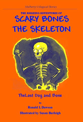 The Amazing Adventures of Scary Bones the Skeleton: The Lost Dog and Bone by Roan Dawson [Signed] - The Real Book Shop