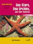 Echinoderms: Sea Stars, Sea Urchins, and Their Relatives (Invertebrates) by Beth Blaxland