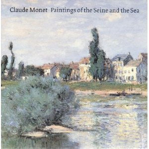 Claude Monet Paintings of the Seine and Sea by Frances Fowle [used-like new] - The Real Book Shop