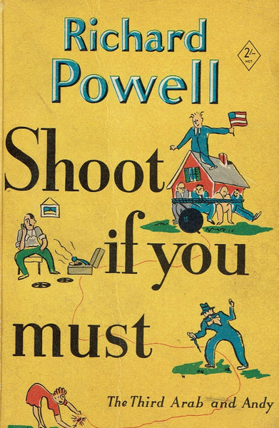 Shoot if You Must by Richard Powell