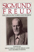 Sigmund Freud: His Life in Pictures and Words by Ernst Freud, Lucie Freud and Ilse Grubrich-Simitis (eds)
