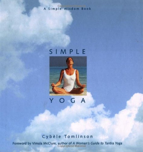 Simple Yoga: A Simple Wisdom Book by Cybele Tomlinson - The Real Book Shop