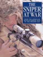Sniper at War: From the American Revolution to the Present Day: From the American Revolutionary War to the Present Day by Mike Haskew