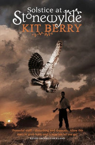 Solstice at Sonewylde (Book 3) by Kit Berry [Signed] - The Real Book Shop