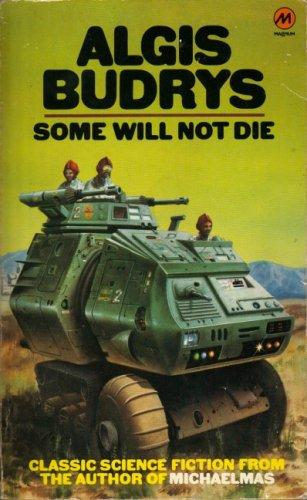 Some Will Not Die by Algis Budrys