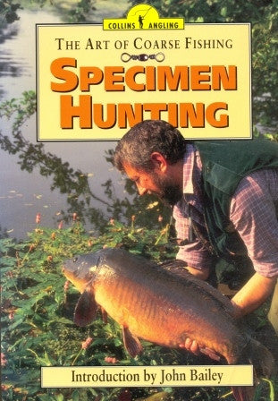 The Art of Coarse Fishing: Specimen Hunting John Baily (Intro) [used-very good] - The Real Book Shop