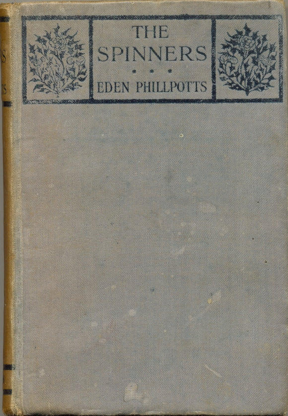 The Spinners by Eden Phillpotts FIRST EDITION