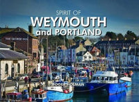 Spirit of Weymouth and Portland by Roger Holman - The Real Book Shop