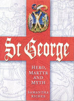 St George: Hero, Martyr and Myth by Samantha Riches - The Real Book Shop