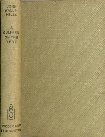 A Summer on The Test by John Waller Hills [used-very good] - The Real Book Shop