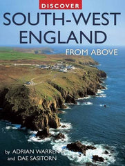 Discover South-West England from Above (Discovery Guides) by Adrain Warren & Dae Sasitorn - The Real Book Shop