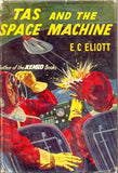 Tas and the Space Machine by E C Eliott [used-good] - The Real Book Shop