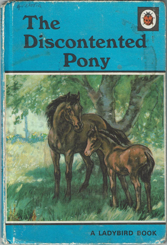 The Discontented Pony by Noel Barr [illustrated by P. B. Hickling]