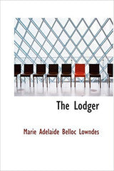 The Lodger by Marie Adelaide and Belloc Lowndes