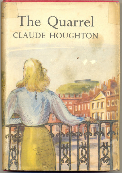 The Quarrel by Claude Houghton FIRST EDITION
