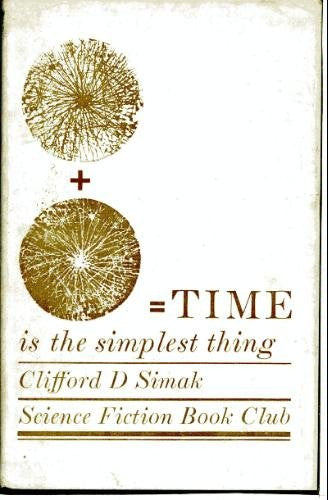 Time Is The Simplest Thing by Clifford D Simak [used-good] - The Real Book Shop