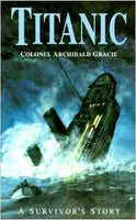 Titanic: A Survivor's Story by Colonel Archibald Gracie - The Real Book Shop