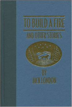 To Build A Fire And Other Stories by Jack London - The Real Book Shop