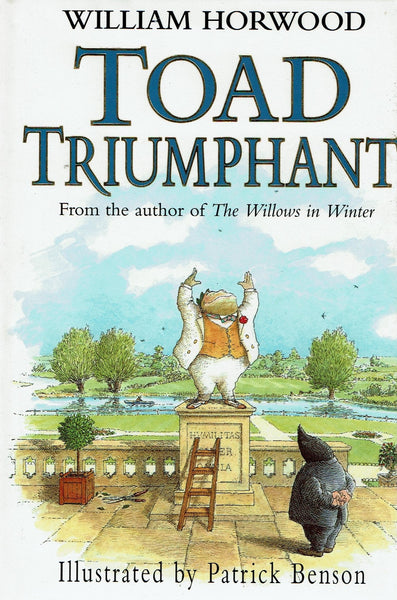 Toad Triumphant [Sequel to the Wind in the Willows] by William Horwood FIRST EDITION