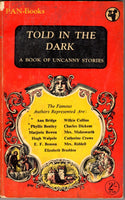 Told in the Dark: A Book of Uncanny Stories by Herbert Van Thal (ed)