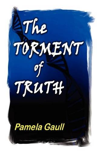 The Torment of Truth by Pamela Gaull FIRST EDITION, SIGNED BY THE AUTHOR
