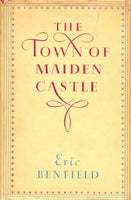 The Town of Maiden Castle by Eric Benfield