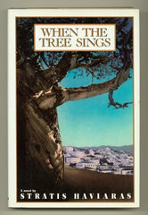When the Tree Sings by Stratis Haviaras [used-very good] - The Real Book Shop