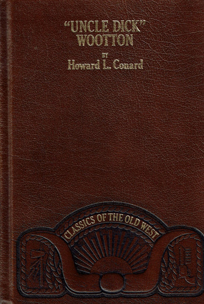 """Uncle Dick"" Wootton by Howard L. Conrad"
