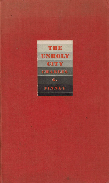 The Unholy City by Charles G. Finney FIRST EDITION