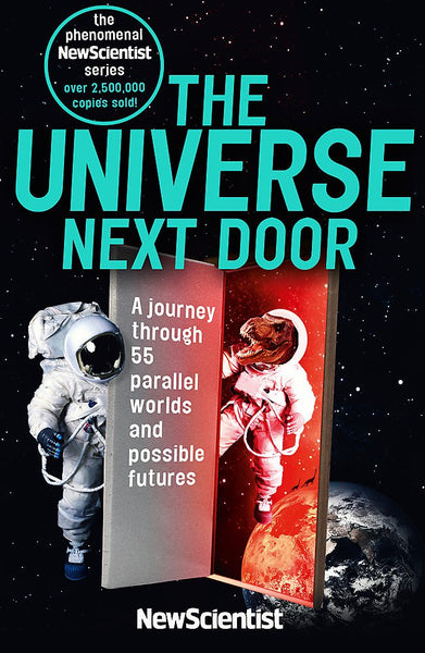 The Universe Next Door: A Journey Through 55 Parallel Worlds and Possible Futures by Frank Swain (ed) [New Scientist Book]