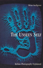 The Unseen Self: Kirlian Photography Explained by Brian Snellgrove - The Real Book Shop