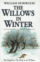 The Willows in Winter [The Sequel to The Wind in the Willows] by William Horwood FIRST EDITION