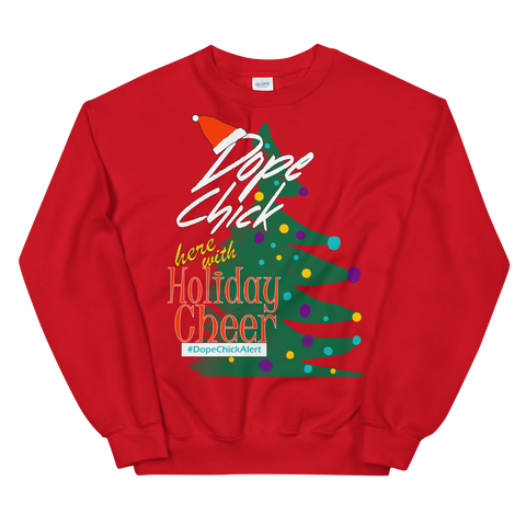Dope Chick / Dope Dupe: Holiday Cheer Sweatshirt(s)