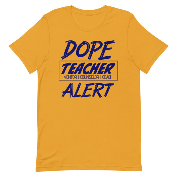 DOPE TEACHER ALERT Short-Sleeve Unisex T-Shirt