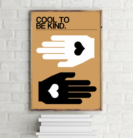 COOL TO BE KIND Art Print - DESERT