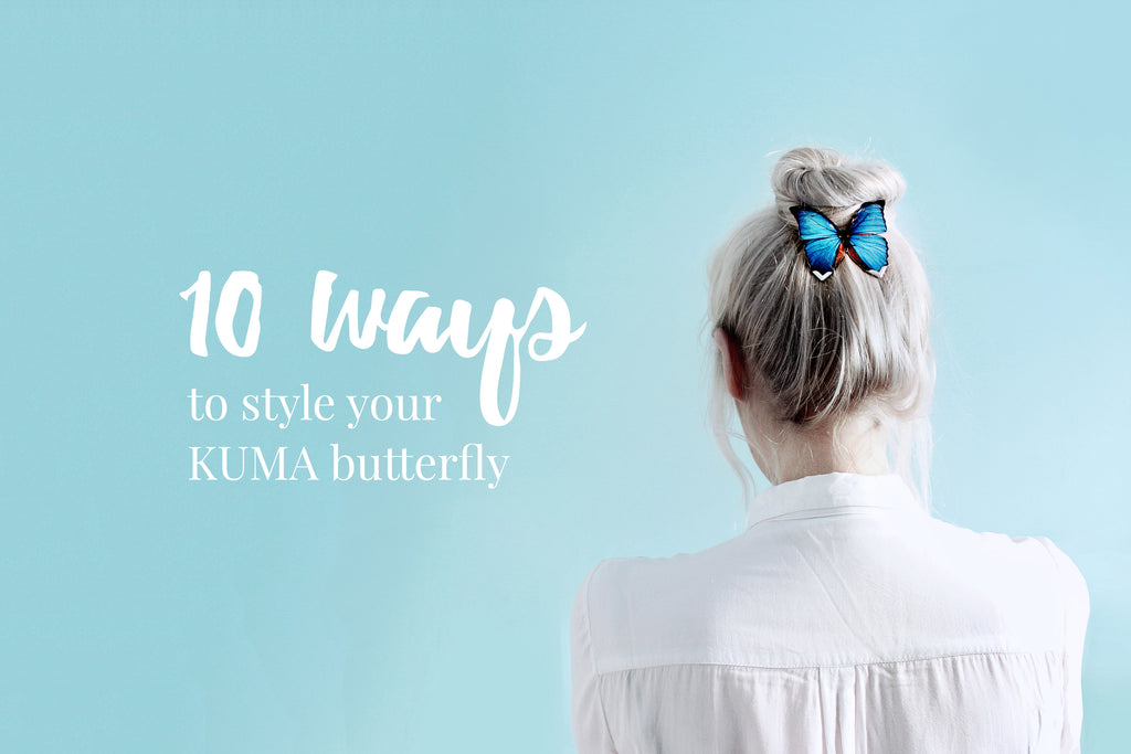 10 ways to wear KUMA Butterflies