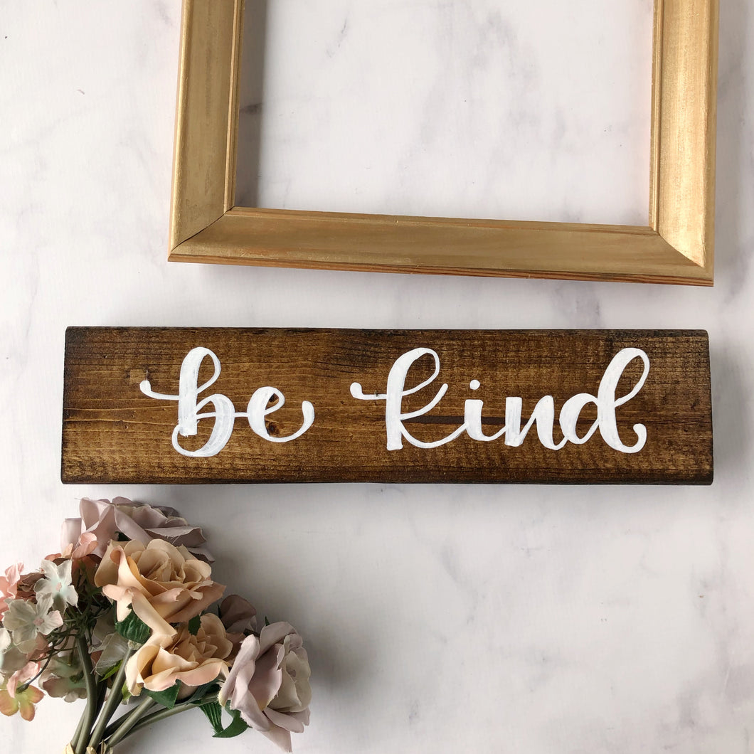 Be Kind Wood Block