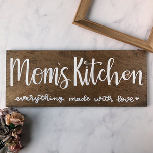 Mom's Kitchen: Everything Made with Love Wood Sign