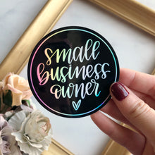 Load image into Gallery viewer, Small Business Owner Holographic WATERPROOF Sticker