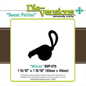 Die-Versions - Sweet Petites - Whistle
